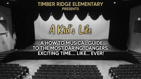 "Timber Ridge Elementary Presents - ""A Kids Life!"""